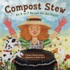 Compost Stew: An A to Z Recipe for the Earth - Mary McKenna Siddals, Ashley Wolff