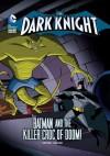 The Dark Knight: Batman and the Killer Croc of Doom! - Laurie S Sutton, Luciano Vecchio