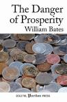 The Danger of Prosperity - William Bates, John Marsh