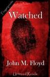 Watched - John M. Floyd