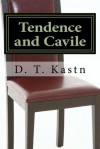 Tendence and Cavile - D.T. Kastn