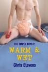 Warm & Wet (The Diaper Boys) - Chris Stevens
