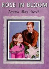 Rose In Bloom: Library Edition (Audio) - Louisa May Alcott