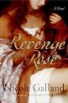 Revenge of the Rose - Nicole Galland