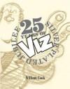 25 Years of Viz: Silver Plated Jubilee - Viz magazine, William Cook