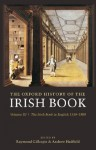 The Oxford History of the Irish Book, Volume III: The Irish Book in English, 1550-1800: Irish Book in English, 1550-1800 v. 3 - Raymond Gillespie, Andrew Hadfield