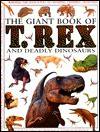 T. Rex and Deadly Dinosaurs - Jim Pipe, Emma Wild, James Field, Rob Shone, Roger Vlitos, David West