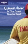 Lonely Planet Queensland & the Great Barrier Reef - Justine Vaisutis, Simone Egger, Lonely Planet