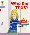 Who Did That? (Oxford Reading Tree, Stage 1+, More Patterned Stories) - Roderick Hunt, Alex Brychta