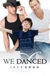 We Danced - Jeff Erno