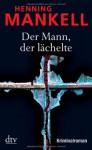 Der Mann, der lächelte (Wallander #4) - Henning Mankell, Erik Gloßmann