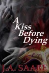 A Kiss Before Dying - J.A. Saare