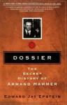 Dossier: The Secret History of Armand Hammer - Edward Jay Epstein