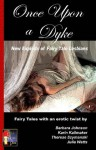 Once upon a Dyke (New Exploits, #1) - Karin Kallmaker, Therese Szymanski, Julia Watts, Barbara Johnson