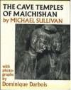 The Cave Temples Of Maichishan - Michael Sullivan