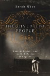 Inconvenient People: Lunacy, Liberty and the Mad-Doctors in England - Sarah Wise