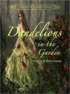Dandelions In The Garden - Charlie Courtland