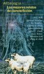 Los mejores relatos de ciencia ficción - H.G. Wells, Arthur C. Clarke, Isaac Asimov, Robert Silverberg, Philip K. Dick, Edmond Hamilton, Clifford D. Simak, Ricardo Bernal, Stanisław Lem, Ray Bradbury