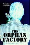 The Orphan Factory - James Morcan, Lance Morcan