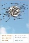 Their Arrows Will Darken the Sun: The Evolution and Science of Ballistics - Mark Denny