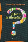 Que Es La Filosofia? - José Pablo Feinmann