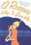 12 Reasons Why I Love Her - Jamie S. Rich, Joëlle Jones