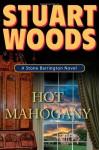 Hot Mahogany - Stuart Woods