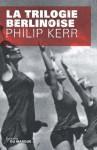 Trilogie berlinoise (Grands Formats) (French Edition) - Philip Kerr, Gilles Berton
