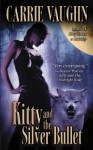 Kitty and the Silver Bullet (Kitty Norville) - Carrie Vaughn