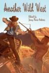 Another Wild West - Rob Rosen, Toni Denis, Jessy Marie Roberts