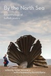 By the North Sea: An Anthology of Suffolk Poetry - Aidan Semmens, Ronald Blythe