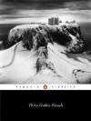 Three Gothic Novels : The Castle of Otranto ~ Vathek ~ Frankenstein - Horace Walpole, William Beckford, Mary Shelley, Mario Praz