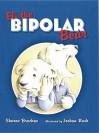 Eli the Bipolar Bear - Sharon Bracken, Joshua Nash