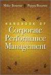 Handbook of Corporate Performance Management - Michael Bourne, Pippa Bourne