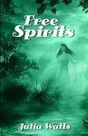 Free Spirits - Julia Watts