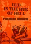 Red Is the Hue of Hell (Fredric Brown in the Detective Pulps, Vol. 8) - Fredric Brown, Walt Sheldon