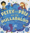 Petey and Pru and the Hullabaloo - Ammi-Joan Paquette, Joy Ang
