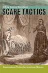 Scare Tactics: Supernatural Fiction by American Women - Jeffrey Andrew Weinstock