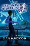 The Planet Thieves - Dan Krokos