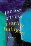 The Fog Garden - Marion Halligan