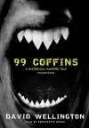 99 Coffins: A Historical Vampire Tale - David Wellington, Bernadette Dunne