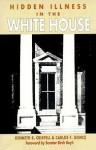 Hidden Illness in the White House - Kenneth R. Crispell, Carlos Gómez