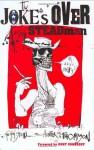The Joke's Over: Ralph Steadman on Hunter S. Thompson - Ralph Steadman, Kurt Vonnegut