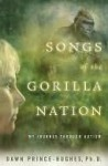 Songs of the Gorilla Nation Songs of the Gorilla Nation Songs of the Gorilla Nation - Dawn Prince-Hughes