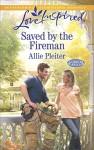 Saved by the Fireman (Gordon Falls) - Allie Pleiter