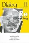 Dialog, nr 11 (648) / listopad 2010. Recykling - Redakcja miesięcznika Dialog