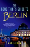 The Good Thief's Guide to Berlin - Chris Ewan