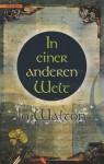 In einer anderen Welt - Jo Walton, Hannes Riffel