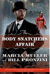 The Body Snatchers Affair: A Carpenter and Quincannon Mystery - Marcia Muller, Bill Pronzini