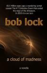 A Cloud of Madness - Bob Lock, Jan Mullins
